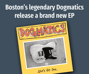 Boston's legendary garage rock band the Dogmatics release a brand new EP